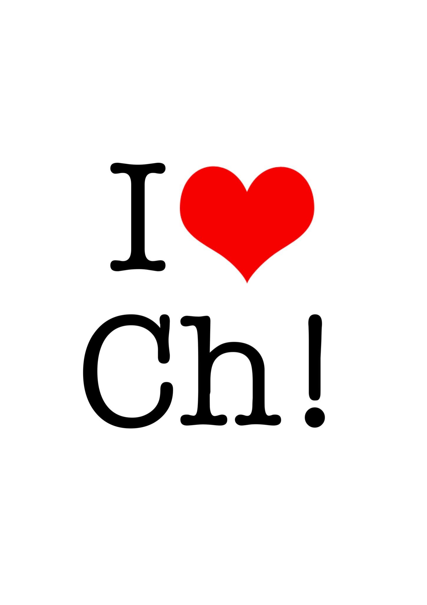 I love Ch!